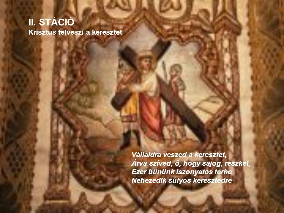 II. STÁCIÓ Krisztus felveszi a keresztet
