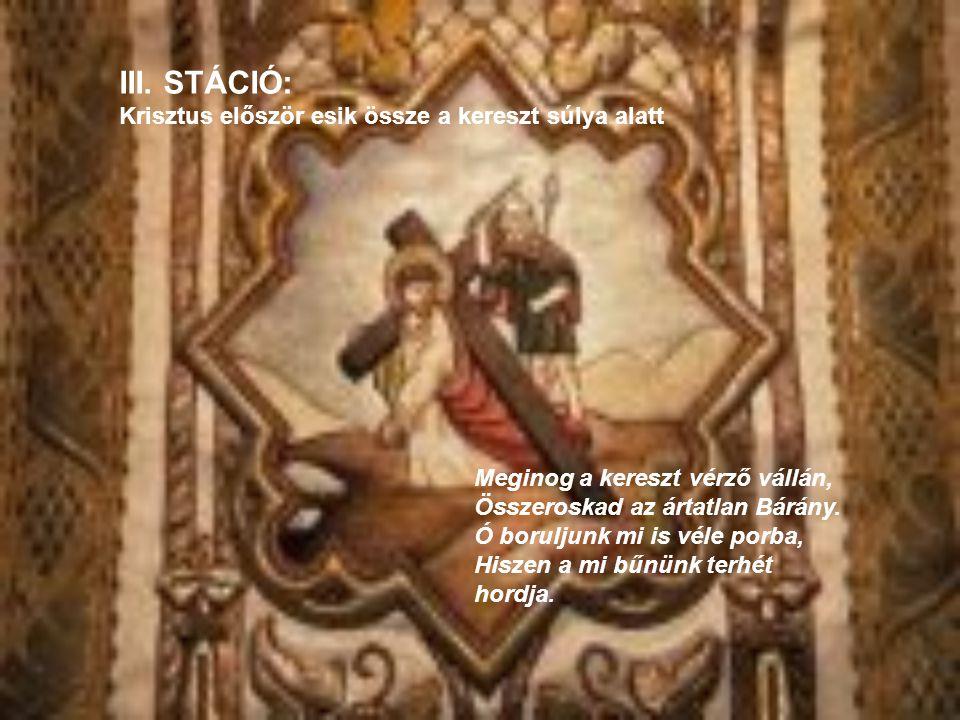 III. STÁCIÓ: Krisztus először esik össze a kereszt súlya alatt