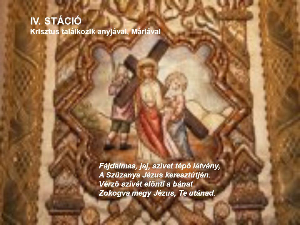 IV. STÁCIÓ Krisztus találkozik anyjával, Máriával