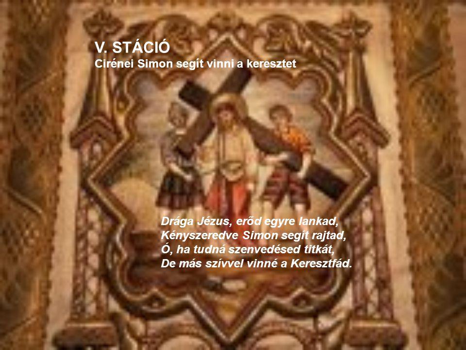 V. STÁCIÓ Cirénei Simon segít vinni a keresztet