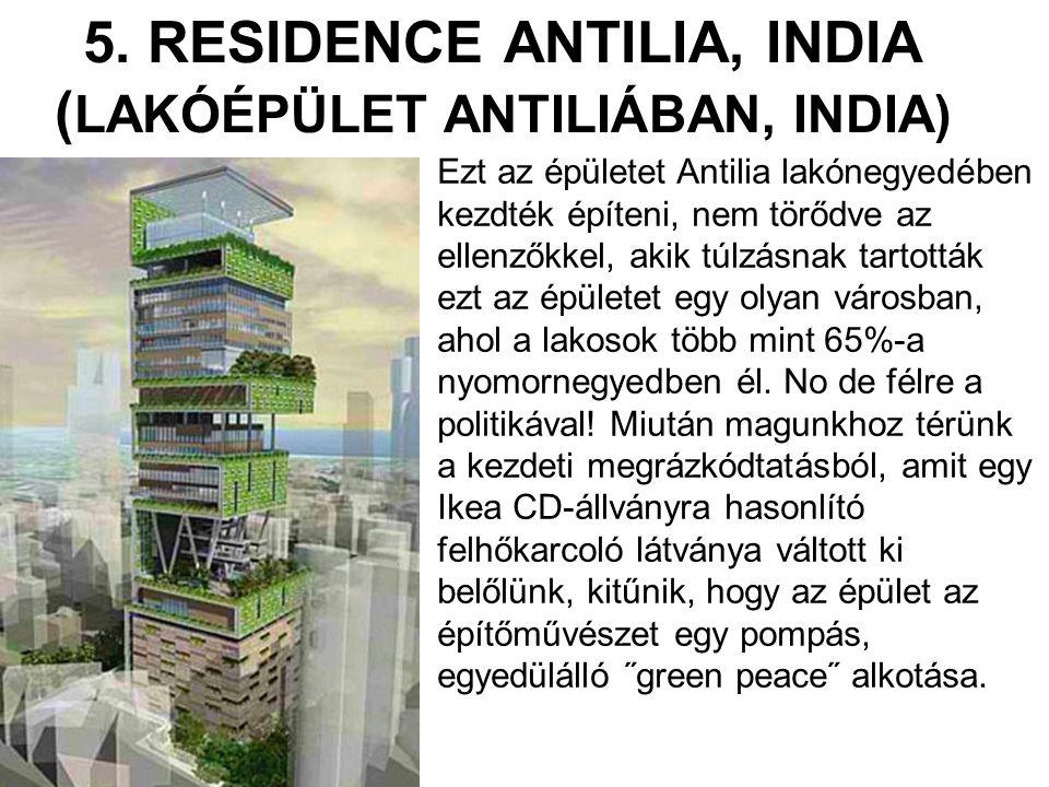 5. RESIDENCE ANTILIA, INDIA (LAKÓÉPÜLET ANTILIÁBAN, INDIA)