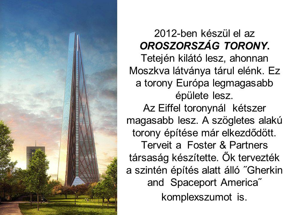 2012-ben készül el az OROSZORSZÁG TORONY