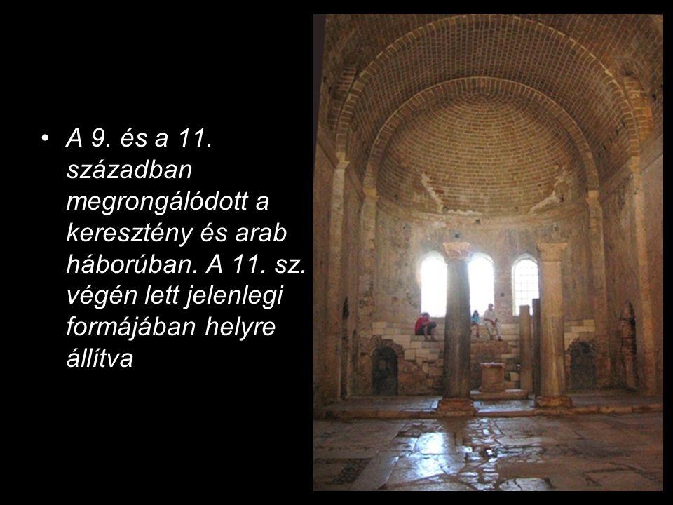 A 9. és a 11. században megrongálódott a keresztény és arab háborúban