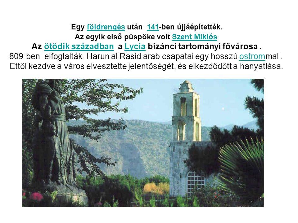 Az ötödik században a Lycia bizánci tartományi fővárosa .