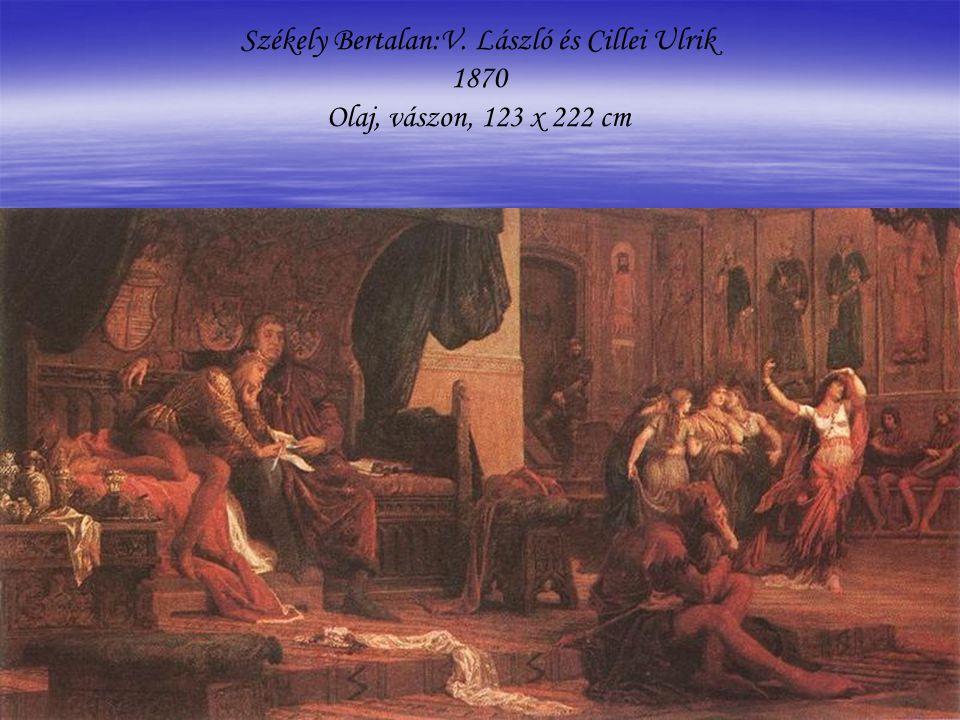 Székely Bertalan:V. László és Cillei Ulrik 1870 Olaj, vászon, 123 x 222 cm
