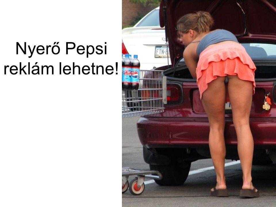 Nyerő Pepsi reklám lehetne!