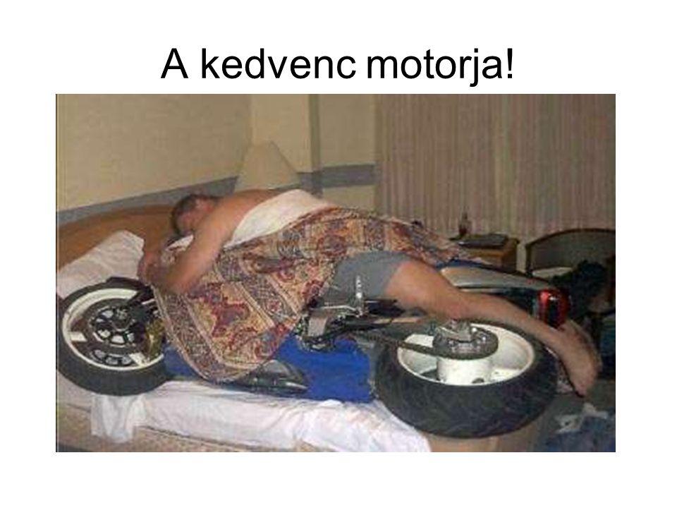 A kedvenc motorja!