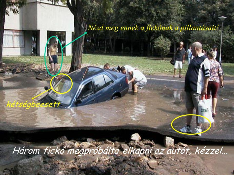 Három fickó megpróbálta elkapni az autót, kézzel...