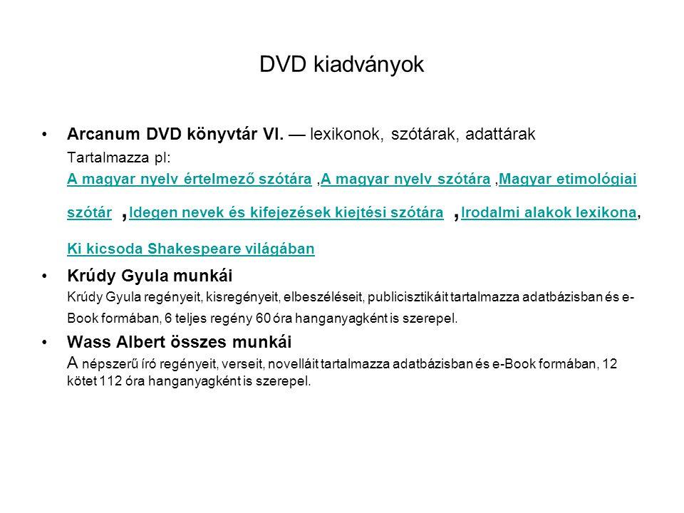 DVD kiadványok Arcanum DVD könyvtár VI. — lexikonok, szótárak, adattárak. Tartalmazza pl: