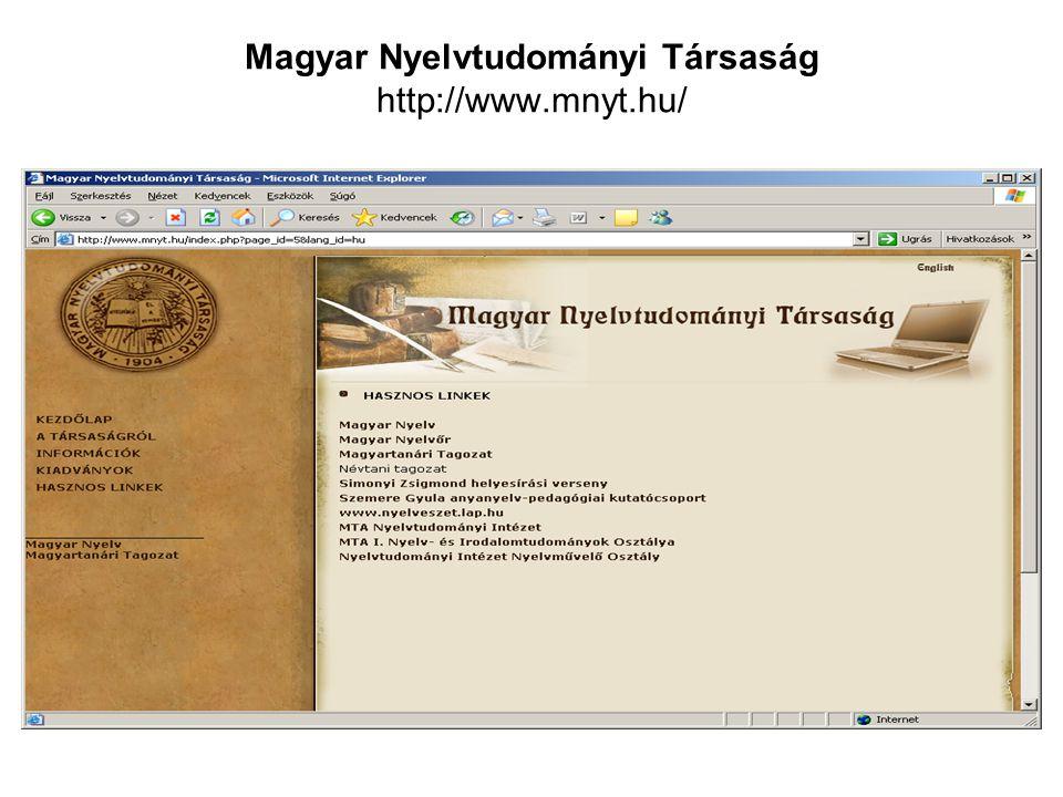 Magyar Nyelvtudományi Társaság http://www.mnyt.hu/
