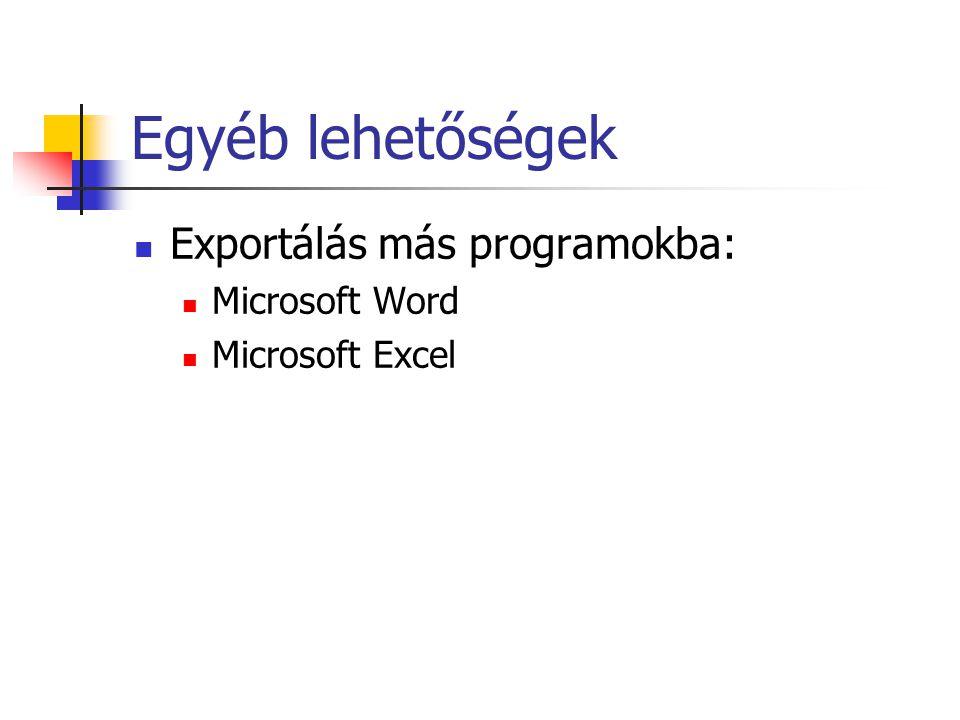 Egyéb lehetőségek Exportálás más programokba: Microsoft Word