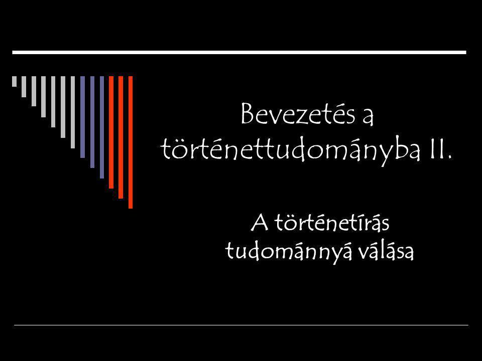 Bevezetés a történettudományba II.