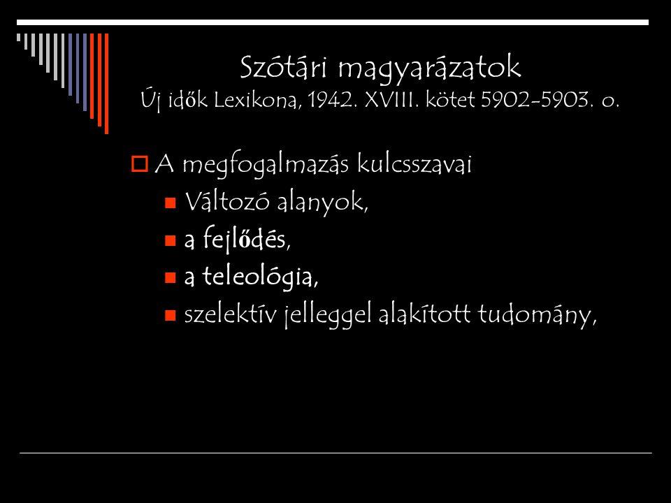 Szótári magyarázatok Új idők Lexikona, 1942. XVIII. kötet 5902-5903. o.