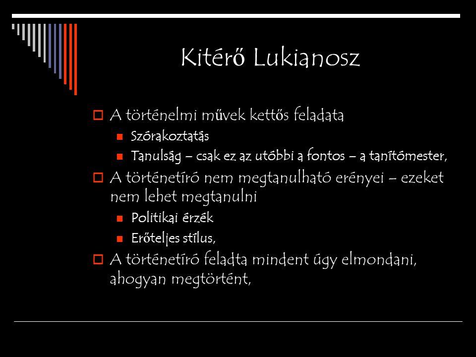 Kitérő Lukianosz A történelmi művek kettős feladata