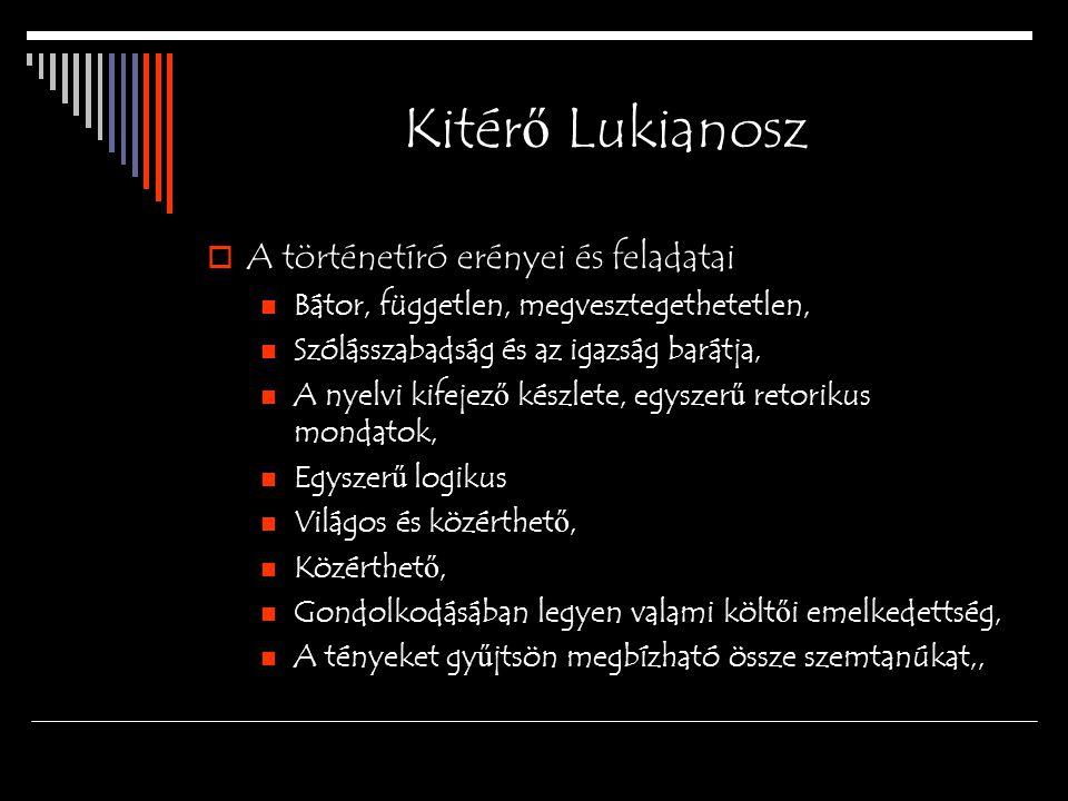 Kitérő Lukianosz A történetíró erényei és feladatai