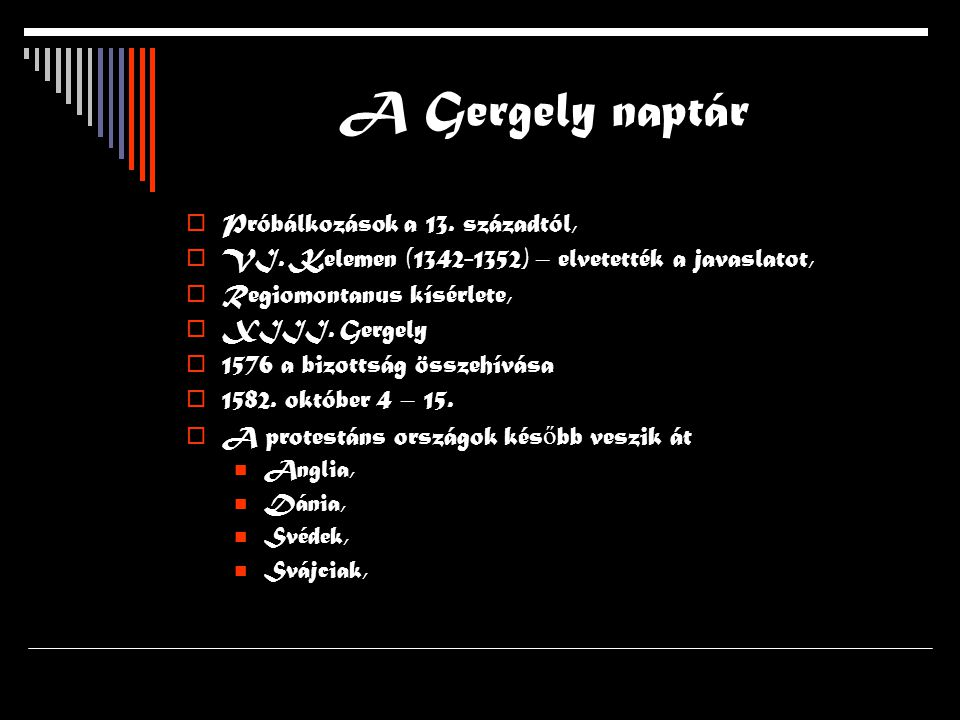 A Gergely naptár Próbálkozások a 13. századtól,