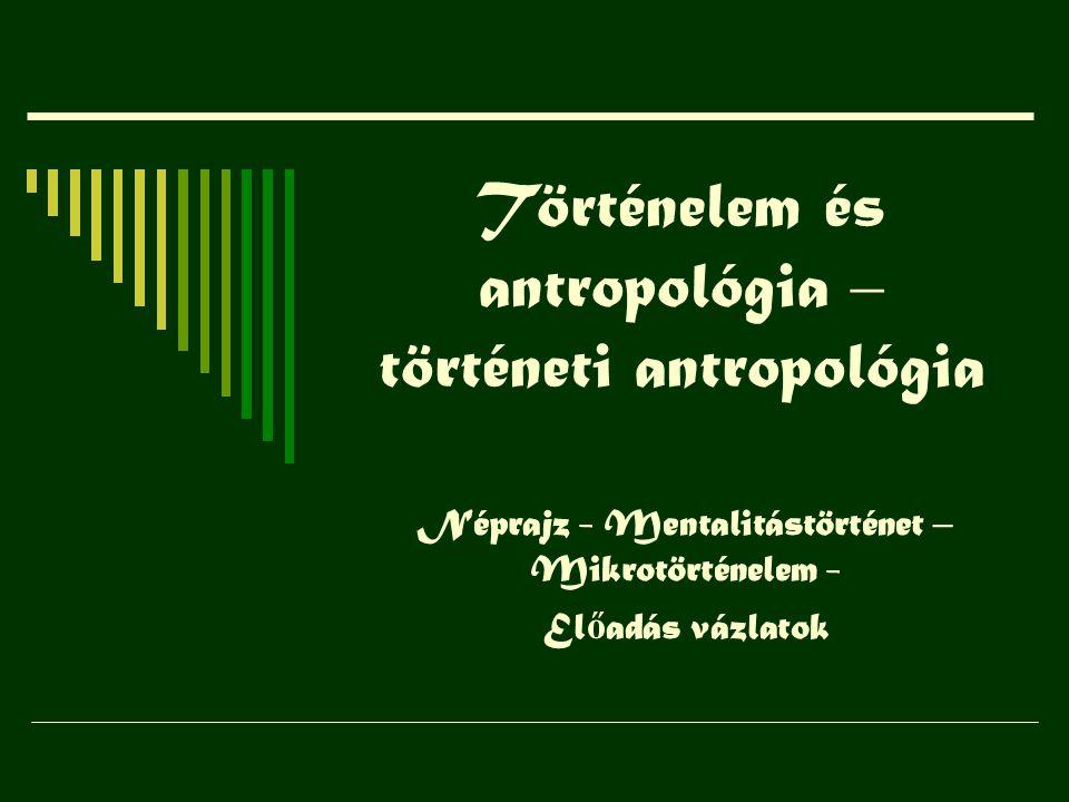 Történelem és antropológia – történeti antropológia