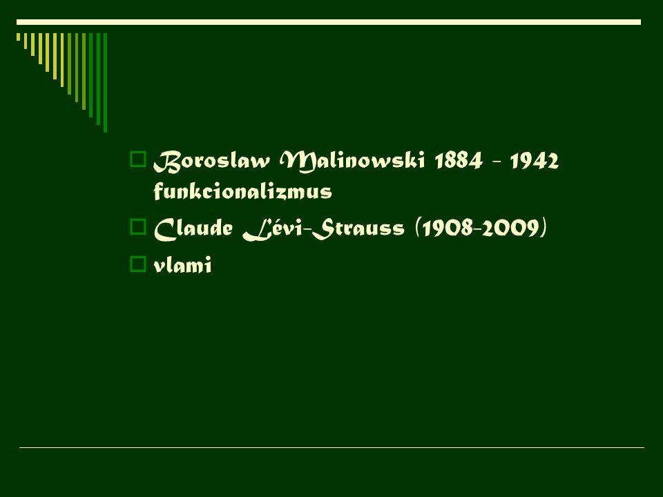Boroslaw Malinowski 1884 - 1942 funkcionalizmus