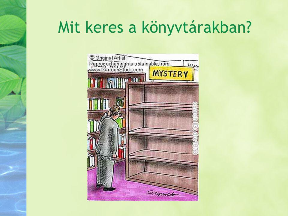Mit keres a könyvtárakban