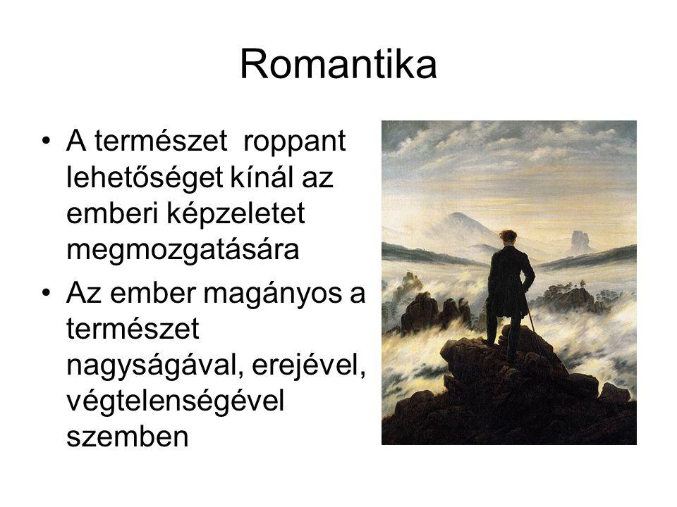 Romantika A természet roppant lehetőséget kínál az emberi képzeletet megmozgatására.