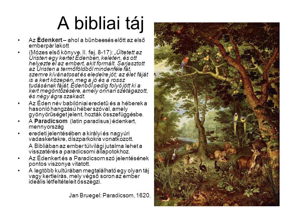 A bibliai táj Az Édenkert – ahol a bűnbeesés előtt az első emberpár lakott.