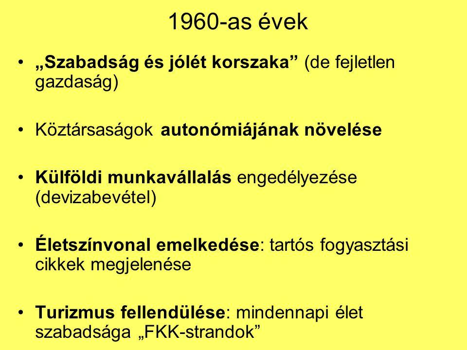 """1960-as évek """"Szabadság és jólét korszaka (de fejletlen gazdaság)"""