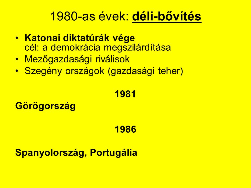 1980-as évek: déli-bővítés