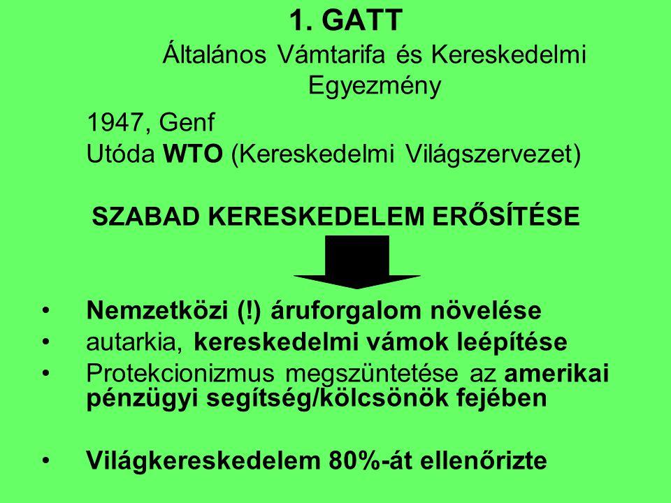 1. GATT Általános Vámtarifa és Kereskedelmi Egyezmény