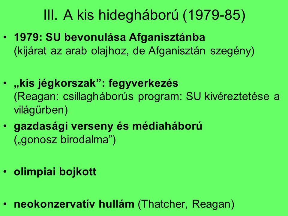 III. A kis hidegháború (1979-85)