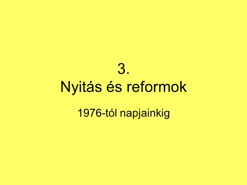 3. Nyitás és reformok 1976-tól napjainkig