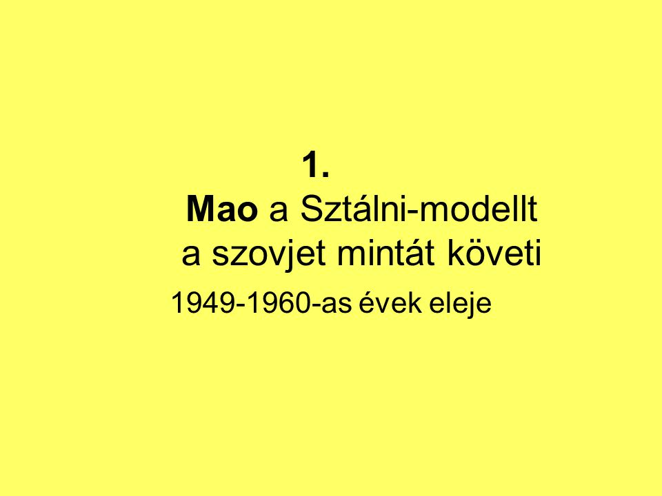 Mao a Sztálni-modellt a szovjet mintát követi