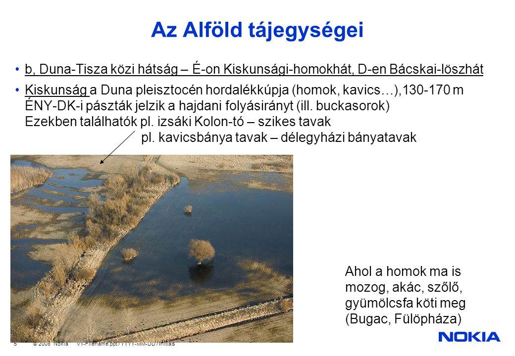 Az Alföld tájegységei b, Duna-Tisza közi hátság – É-on Kiskunsági-homokhát, D-en Bácskai-löszhát.