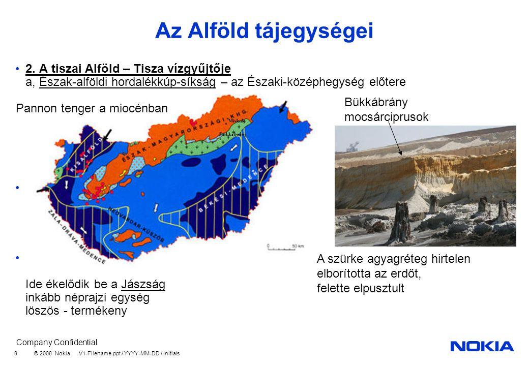 Az Alföld tájegységei 2. A tiszai Alföld – Tisza vízgyűjtője a, Észak-alföldi hordalékkúp-síkság – az Északi-középhegység előtere.