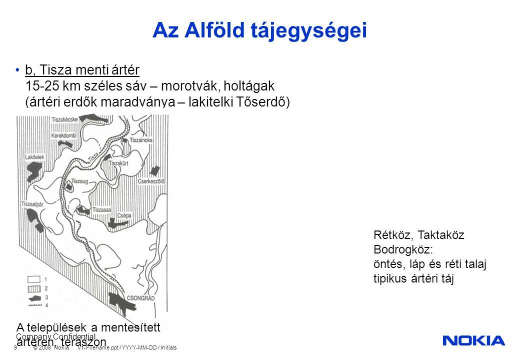Az Alföld tájegységei b, Tisza menti ártér 15-25 km széles sáv – morotvák, holtágak (ártéri erdők maradványa – lakitelki Tőserdő)