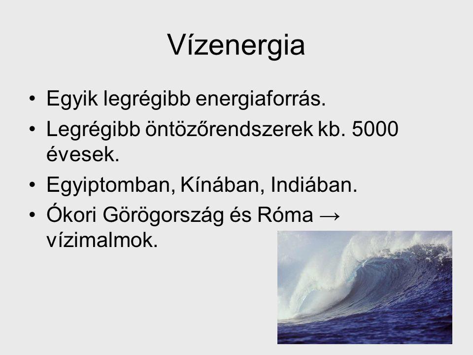 Vízenergia Egyik legrégibb energiaforrás.