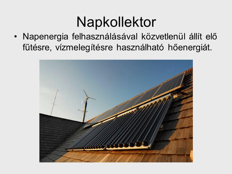 Napkollektor Napenergia felhasználásával közvetlenül állít elő fűtésre, vízmelegítésre használható hőenergiát.