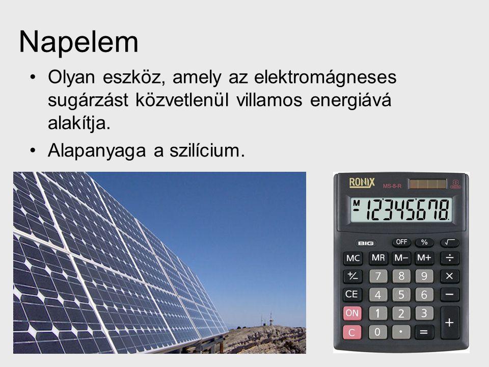Napelem Olyan eszköz, amely az elektromágneses sugárzást közvetlenül villamos energiává alakítja.