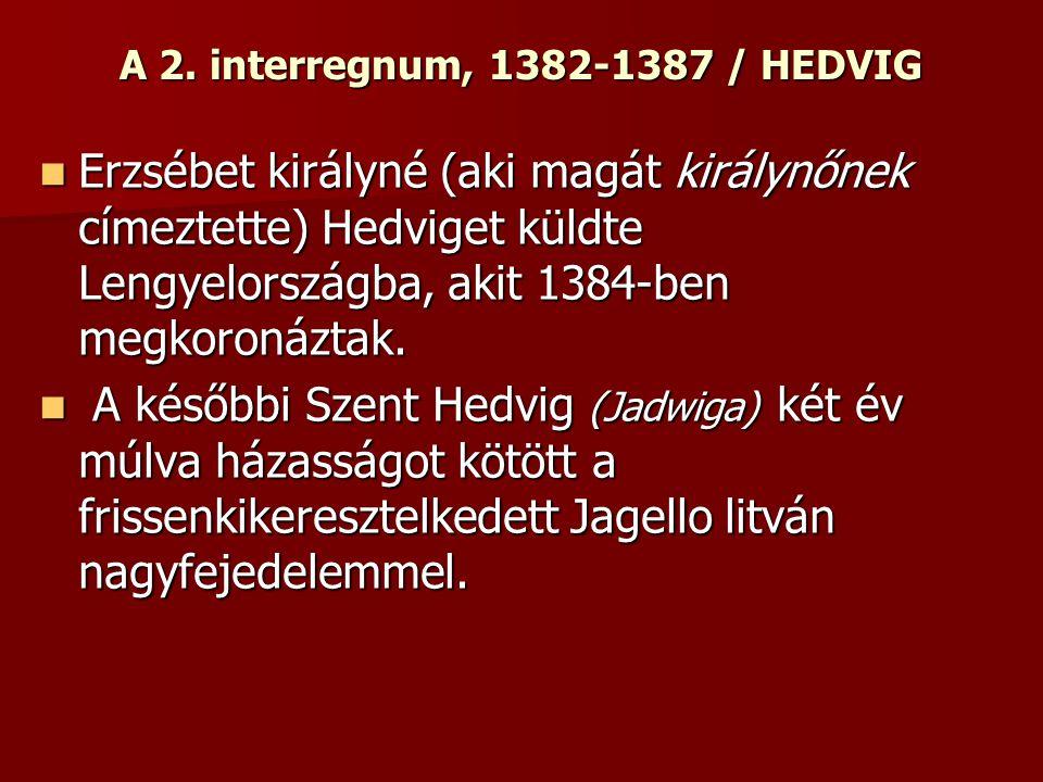 A 2. interregnum, 1382-1387 / HEDVIG