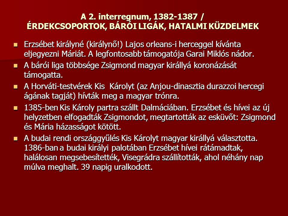 A 2. interregnum, 1382-1387 / ÉRDEKCSOPORTOK, BÁRÓI LIGÁK, HATALMI KÜZDELMEK