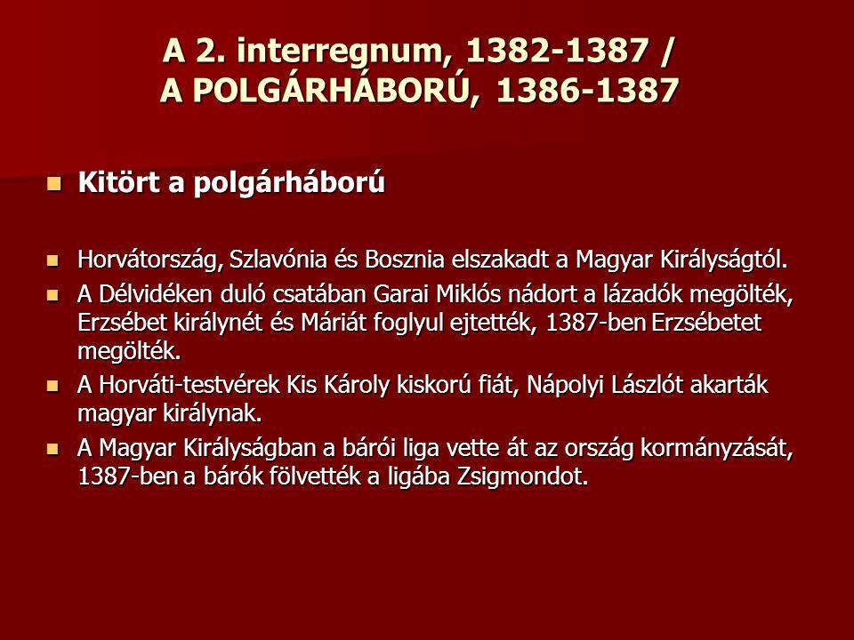 A 2. interregnum, 1382-1387 / A POLGÁRHÁBORÚ, 1386-1387