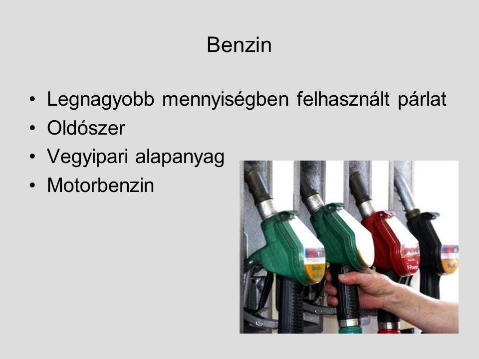 Benzin Legnagyobb mennyiségben felhasznált párlat Oldószer