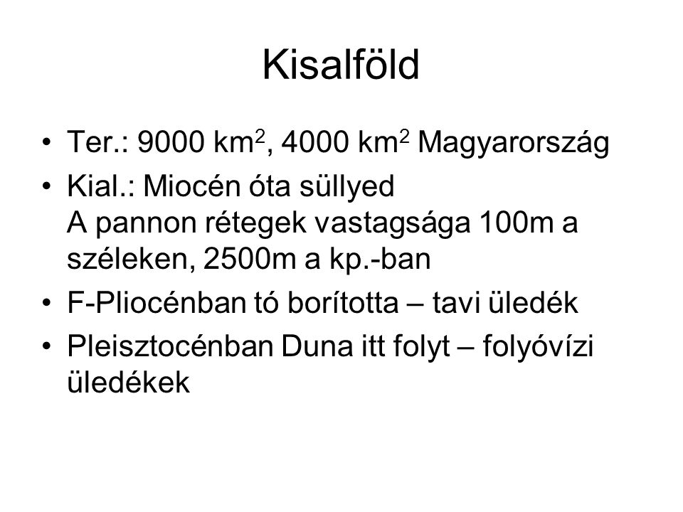 Kisalföld Ter.: 9000 km2, 4000 km2 Magyarország