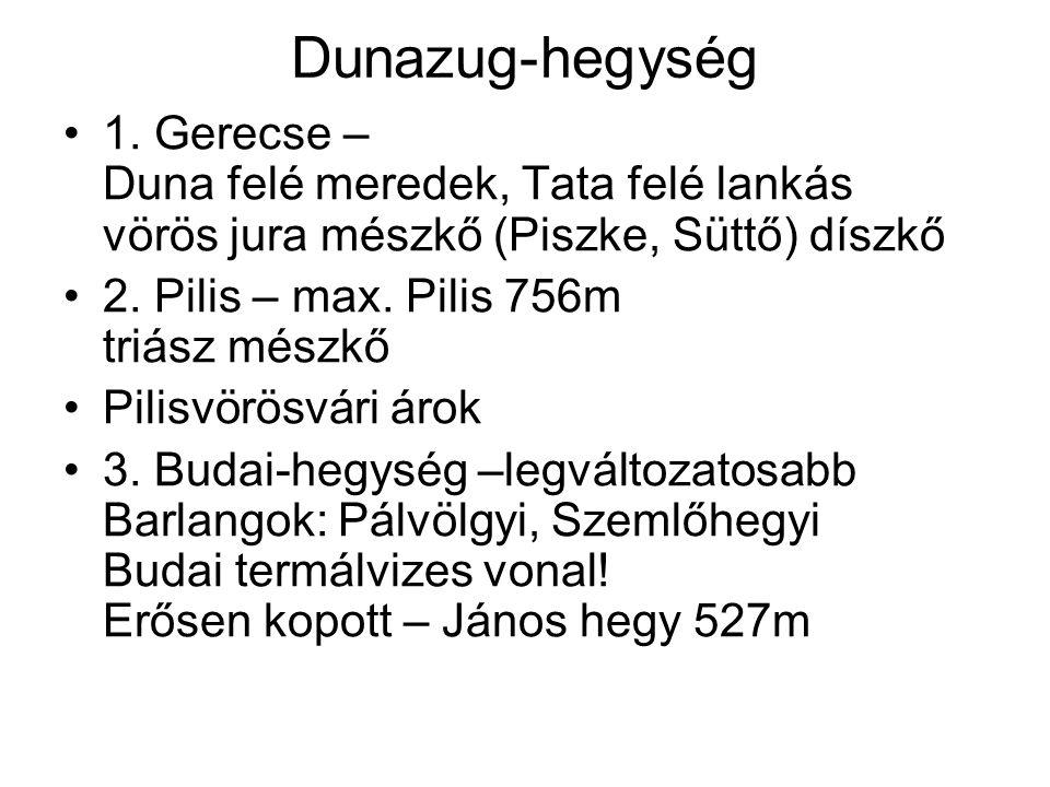 Dunazug-hegység 1. Gerecse – Duna felé meredek, Tata felé lankás vörös jura mészkő (Piszke, Süttő) díszkő.