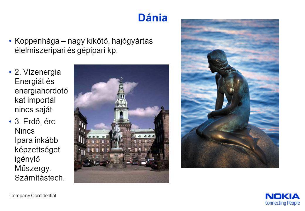 Dánia Koppenhága – nagy kikötő, hajógyártás élelmiszeripari és gépipari kp. 2. Vízenergia Energiát és energiahordotó kat importál nincs saját.