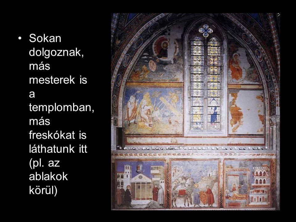 Sokan dolgoznak, más mesterek is a templomban, más freskókat is láthatunk itt (pl. az ablakok körül)