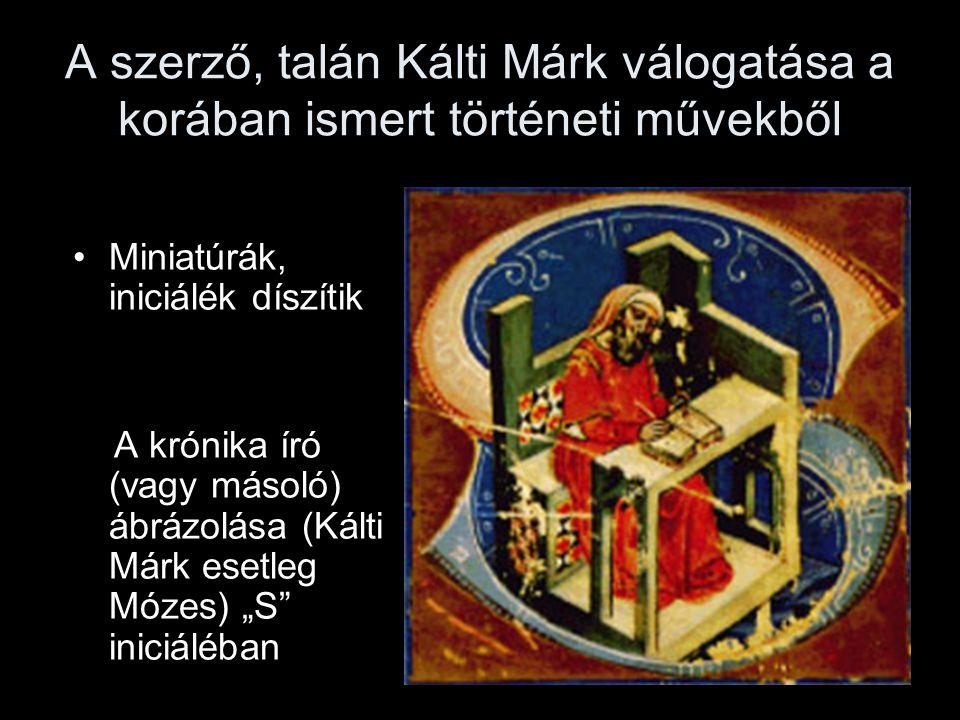 A szerző, talán Kálti Márk válogatása a korában ismert történeti művekből