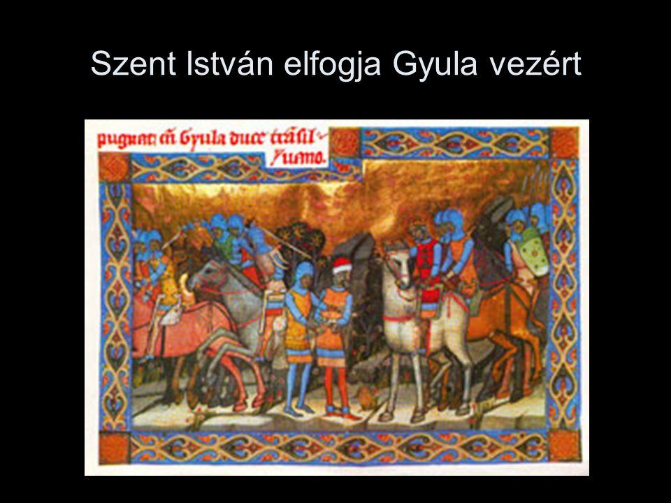 Szent István elfogja Gyula vezért
