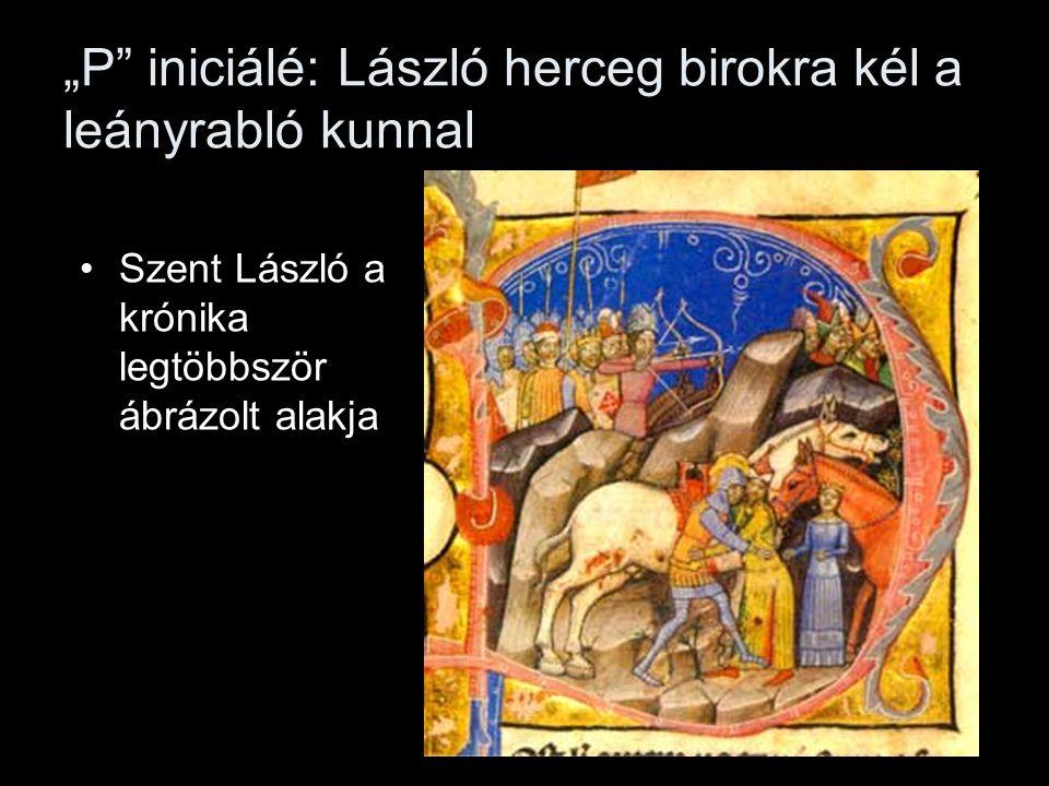 """""""P iniciálé: László herceg birokra kél a leányrabló kunnal"""