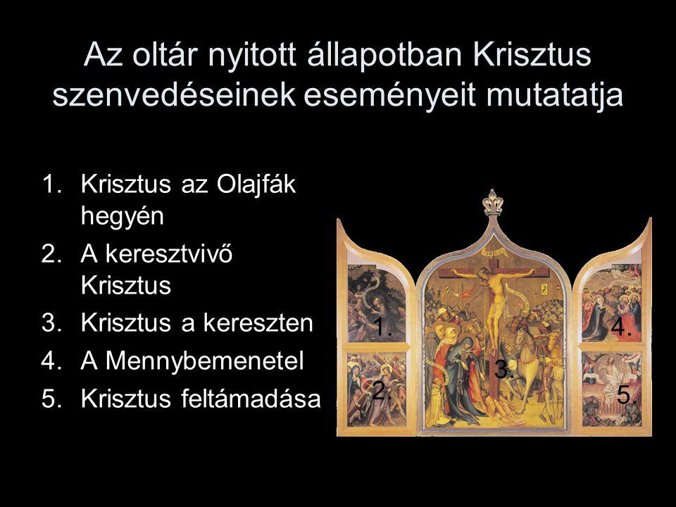 Az oltár nyitott állapotban Krisztus szenvedéseinek eseményeit mutatatja