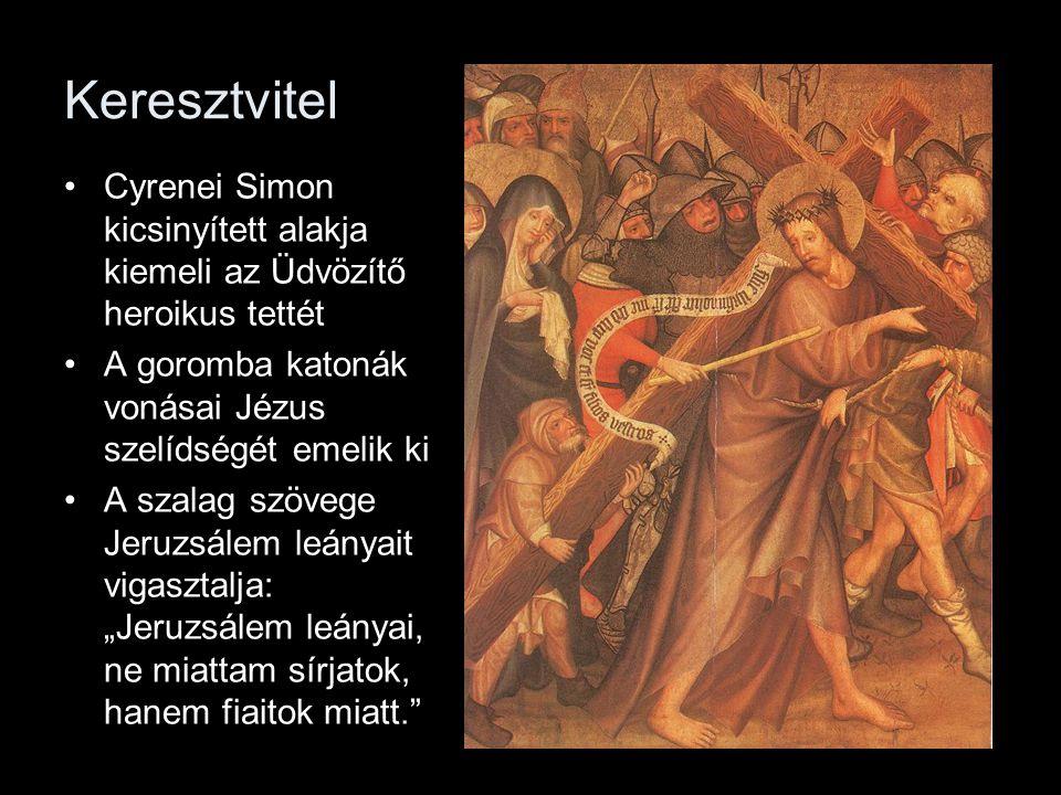 Keresztvitel Cyrenei Simon kicsinyített alakja kiemeli az Üdvözítő heroikus tettét. A goromba katonák vonásai Jézus szelídségét emelik ki.